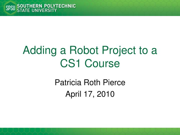 Adding a robot project to a cs1 course l.jpg