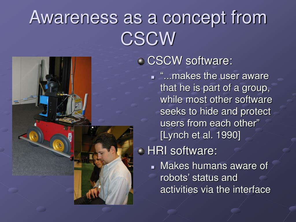 Awareness as a concept from CSCW