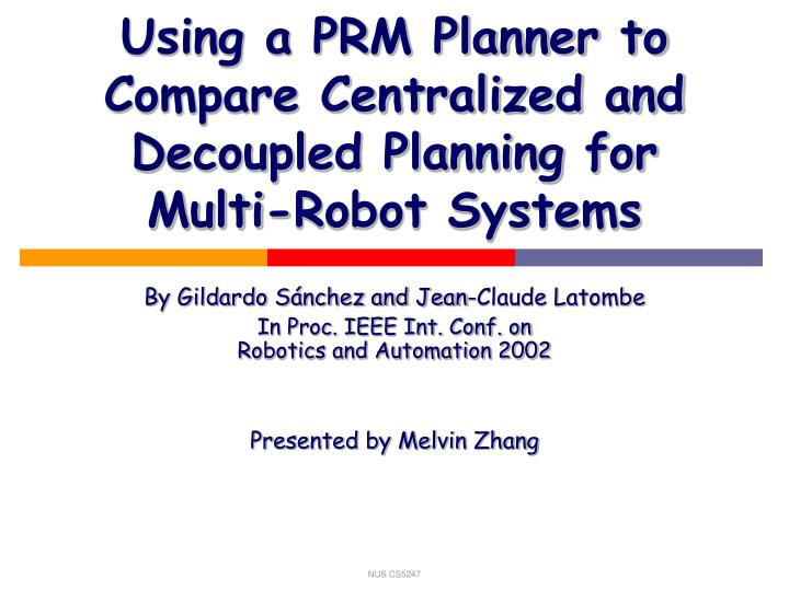Using a prm planner to compare centralized and decoupled planning for multi robot systems