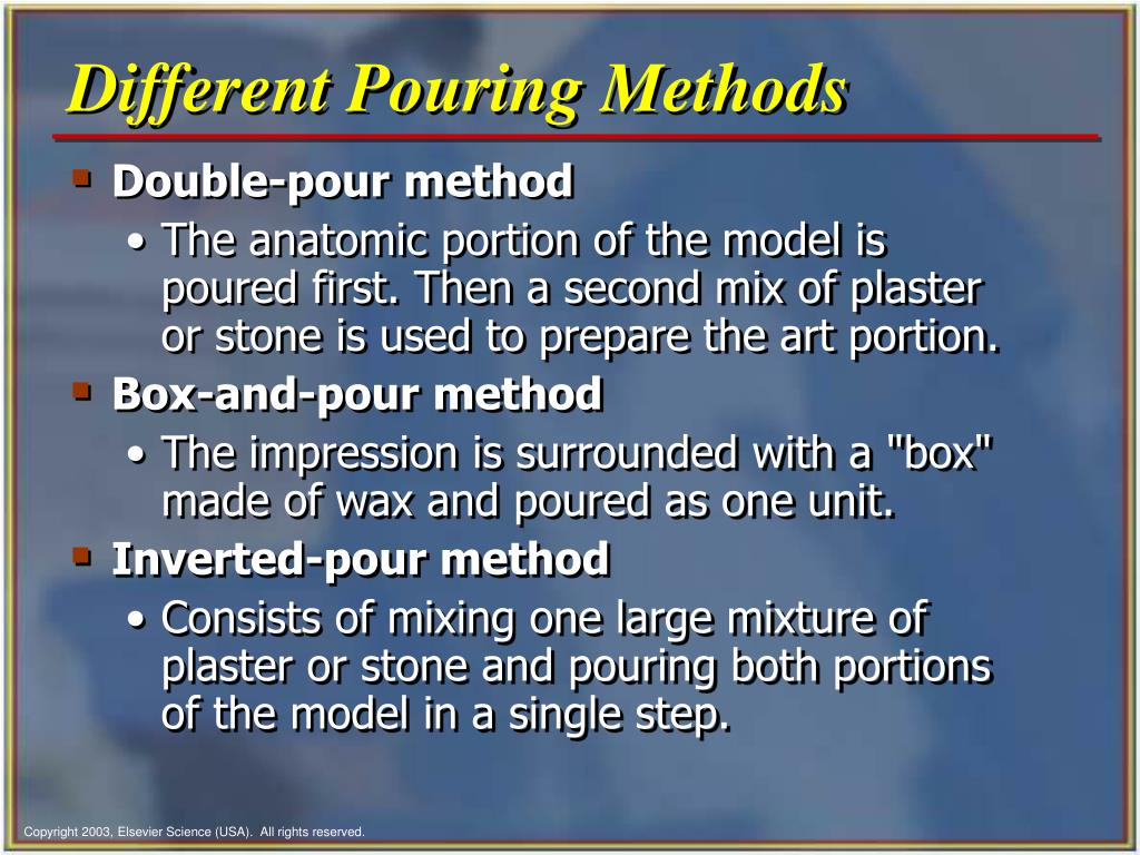 Different Pouring Methods