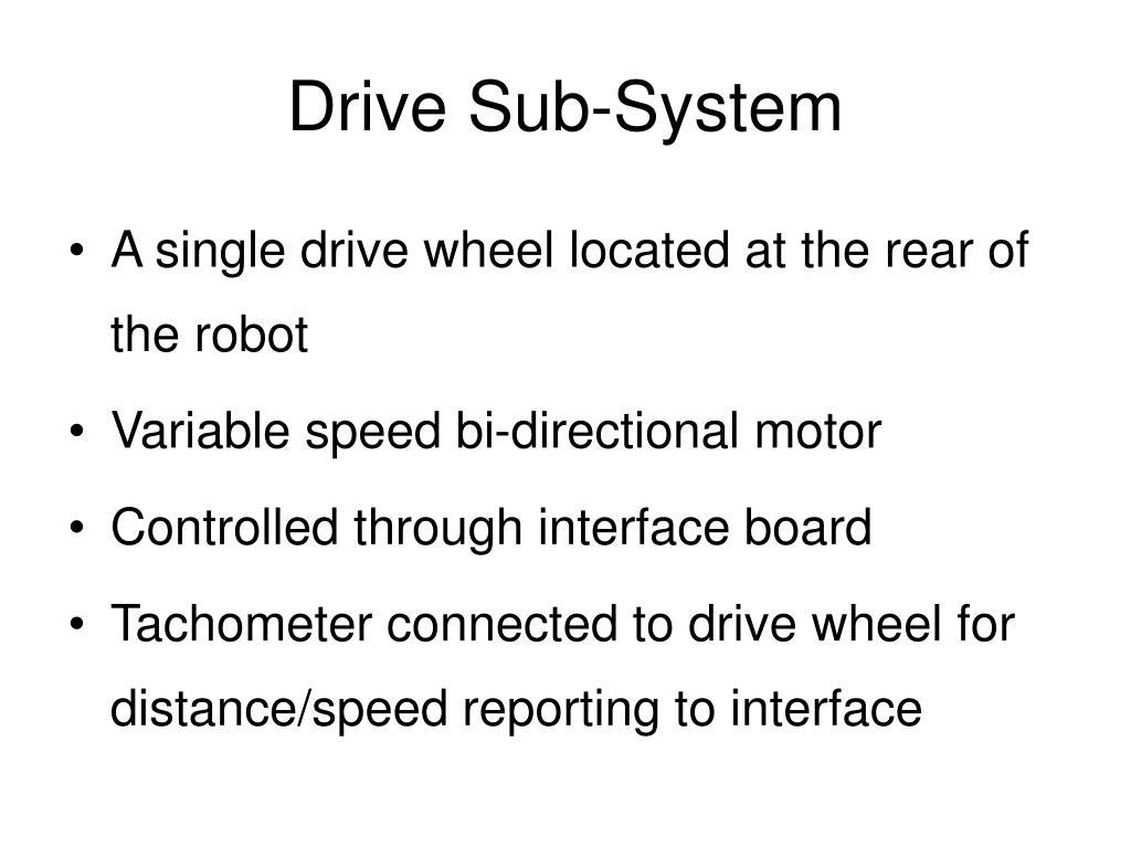 Drive Sub-System