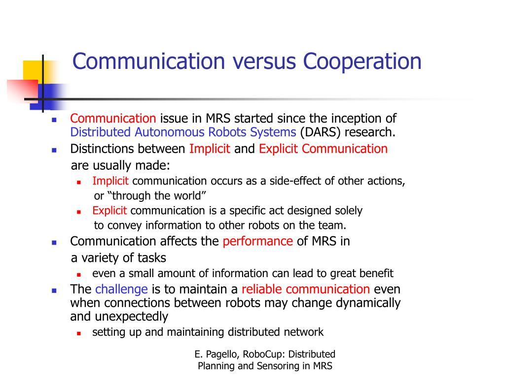 Communication versus Cooperation
