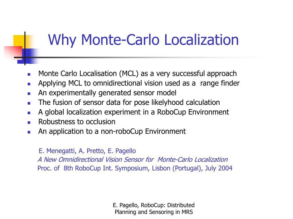 Why Monte-Carlo Localization