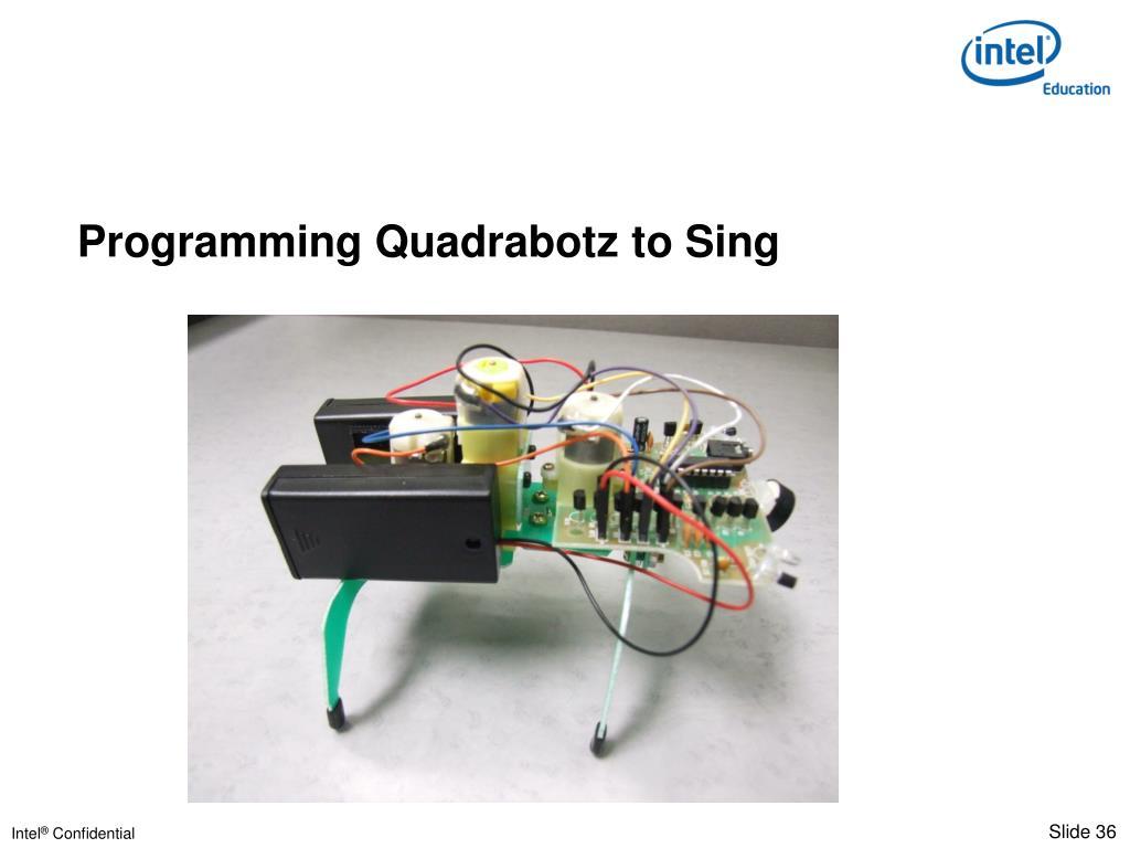 Programming Quadrabotz to Sing