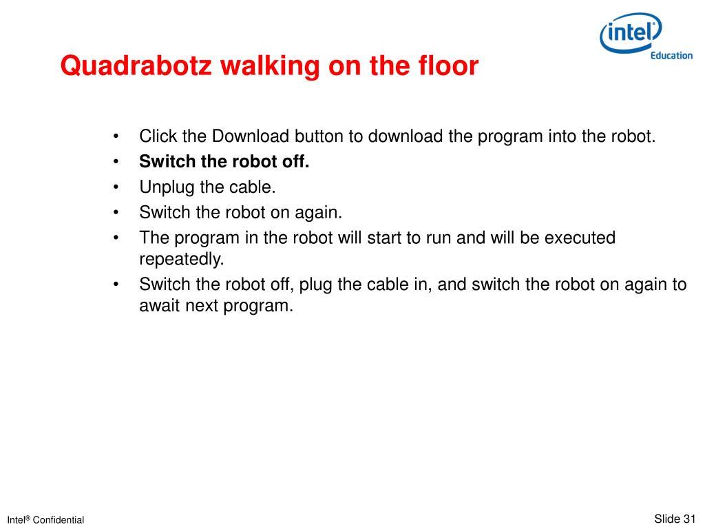 Quadrabotz walking on the floor