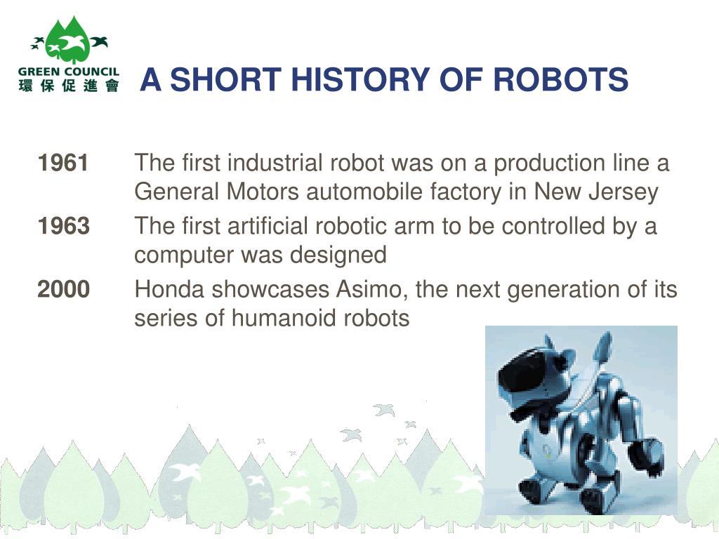 A SHORT HISTORY OF ROBOTS