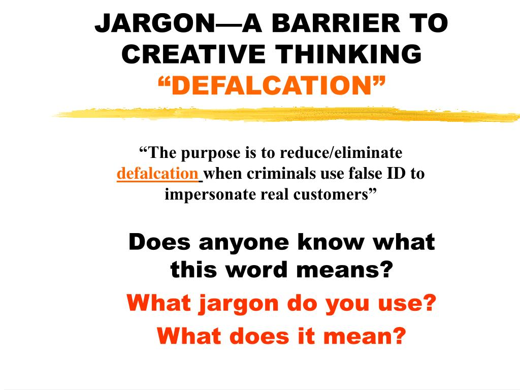 JARGON—A BARRIER TO CREATIVE THINKING