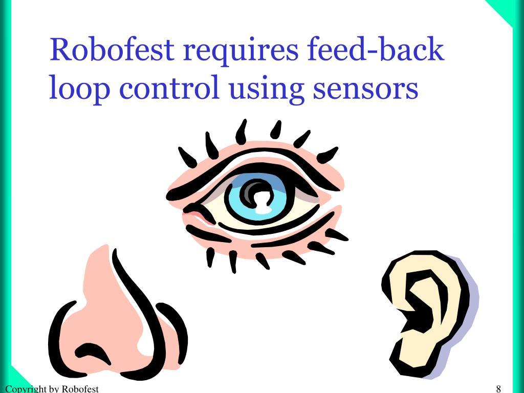 Robofest requires feed-back loop control using sensors