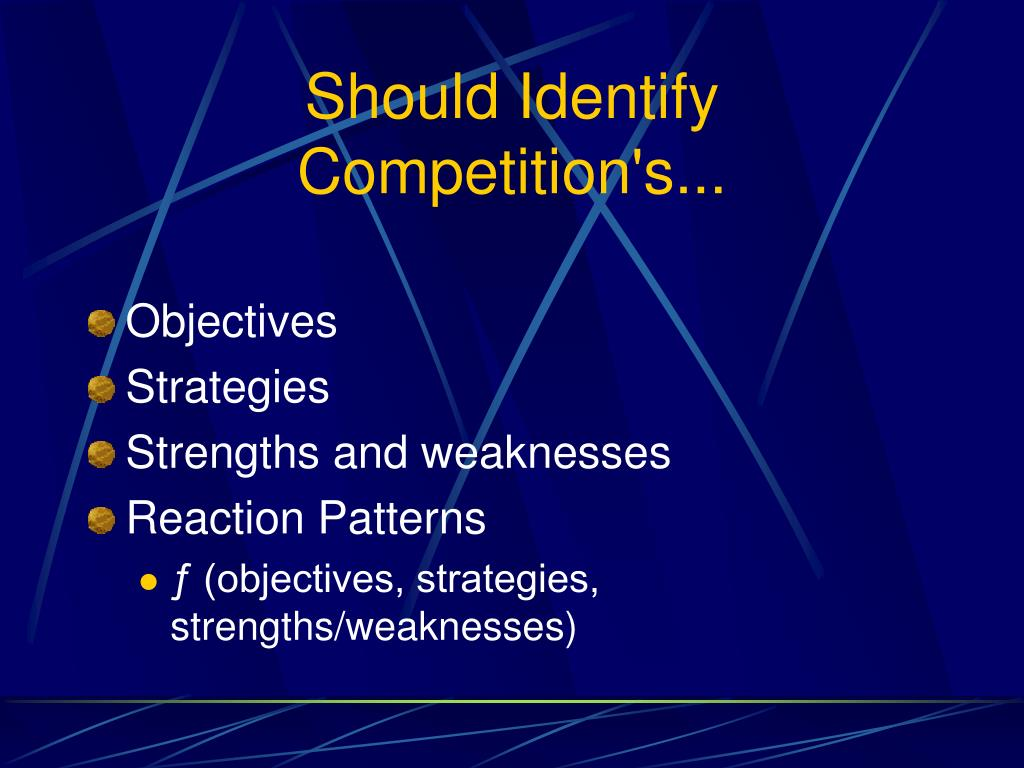 Should Identify Competition's...