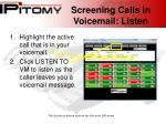 screening calls in voicemail listen