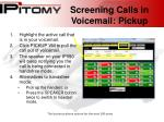screening calls in voicemail pickup
