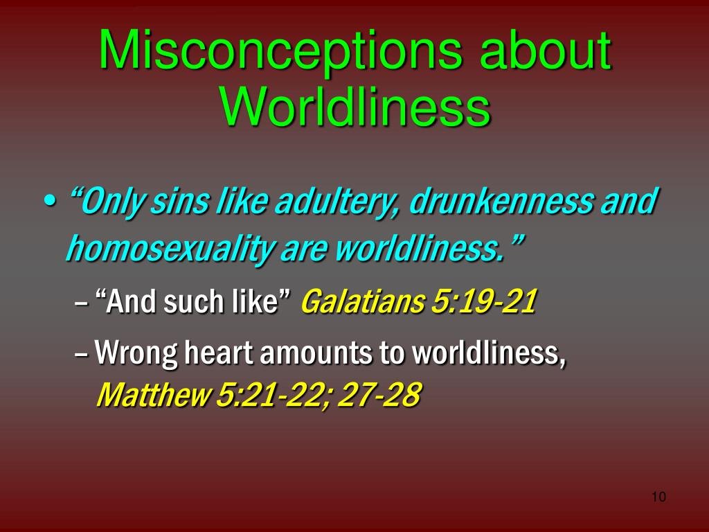 Misconceptions about Worldliness