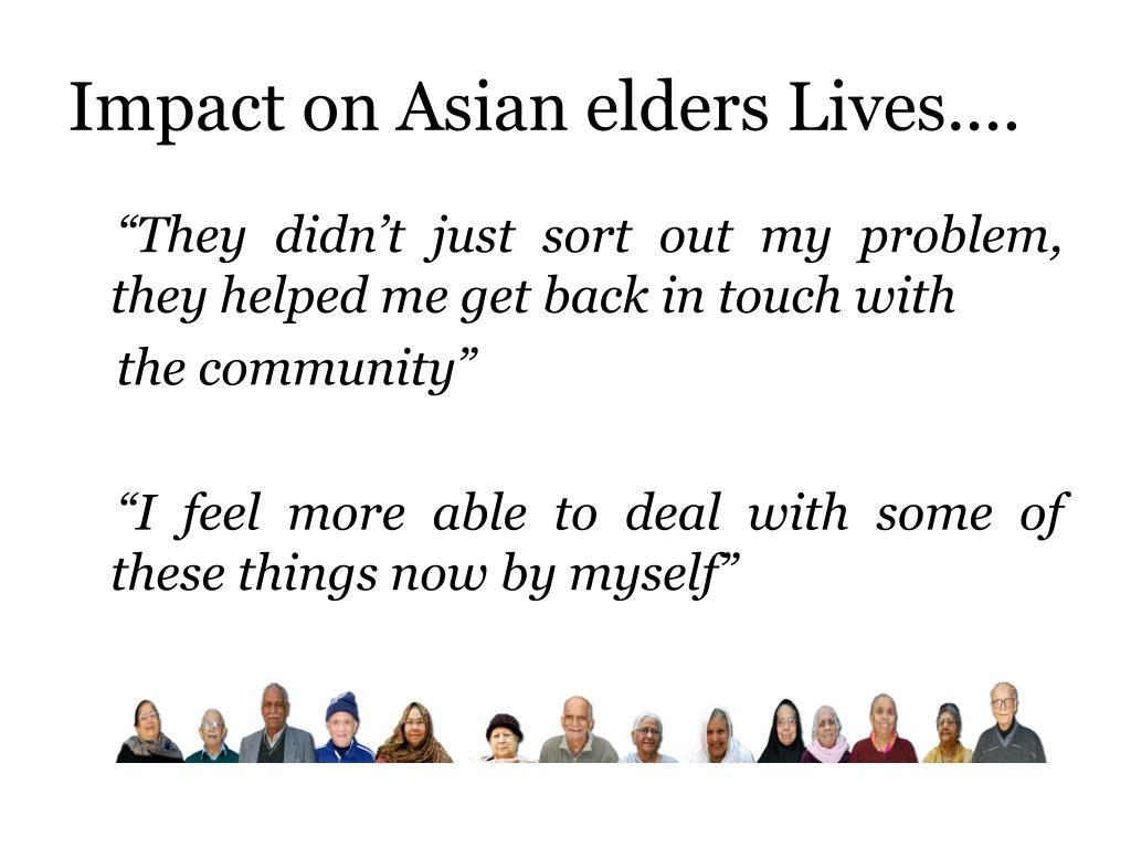 Impact on Asian elders Lives....