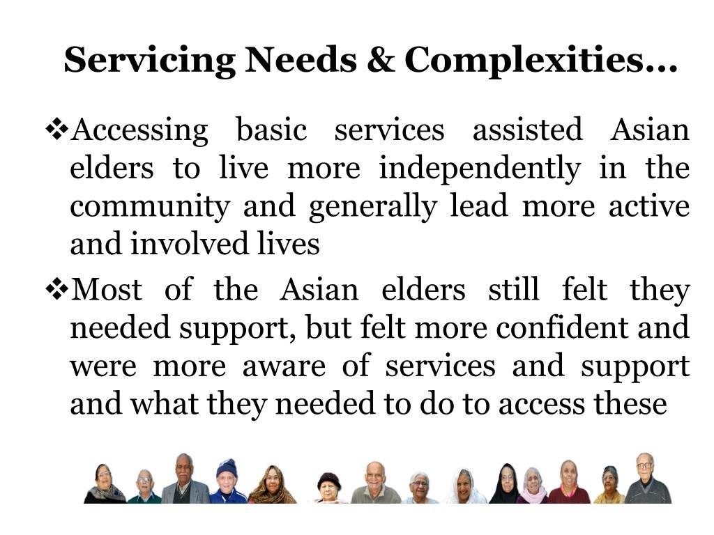 Servicing Needs & Complexities...