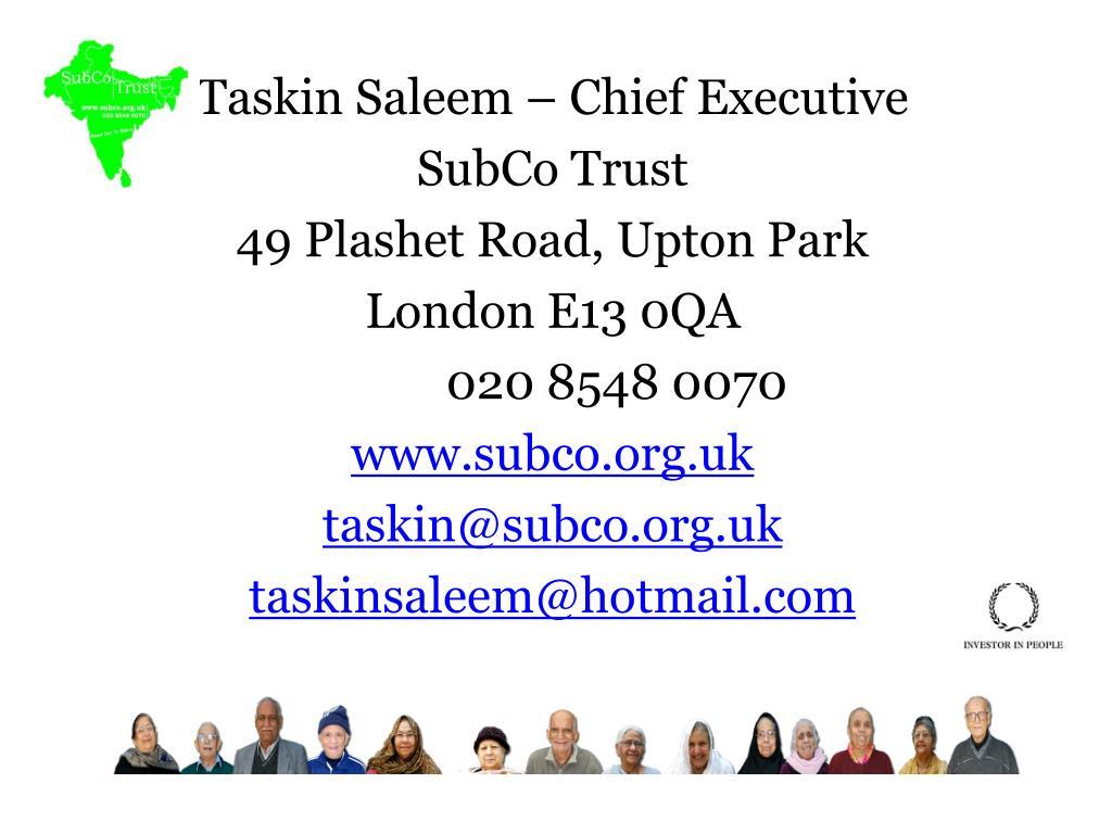 Taskin Saleem – Chief Executive