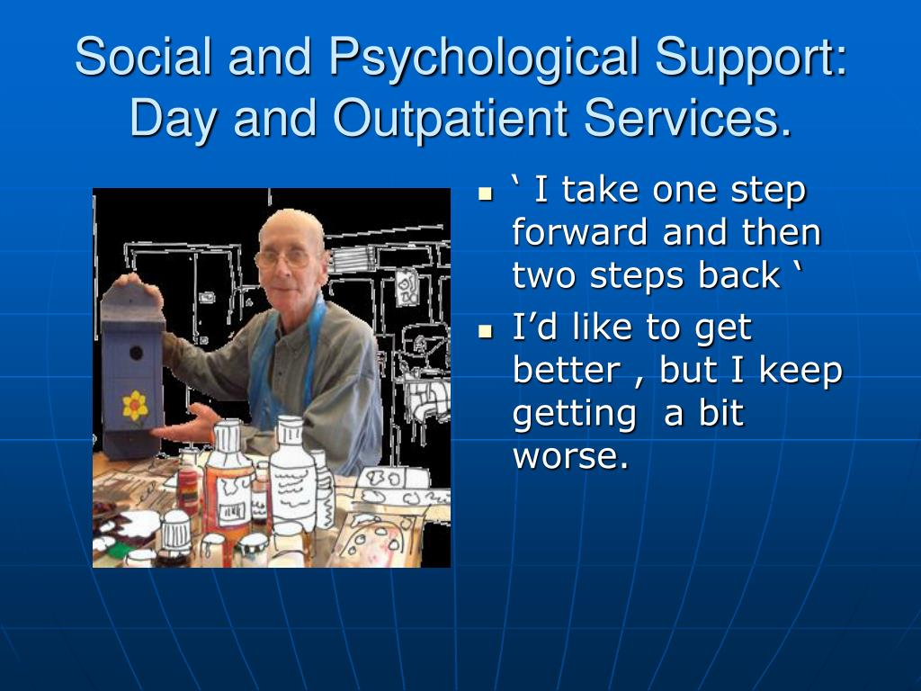 Social and Psychological Support: Day and Outpatient Services.