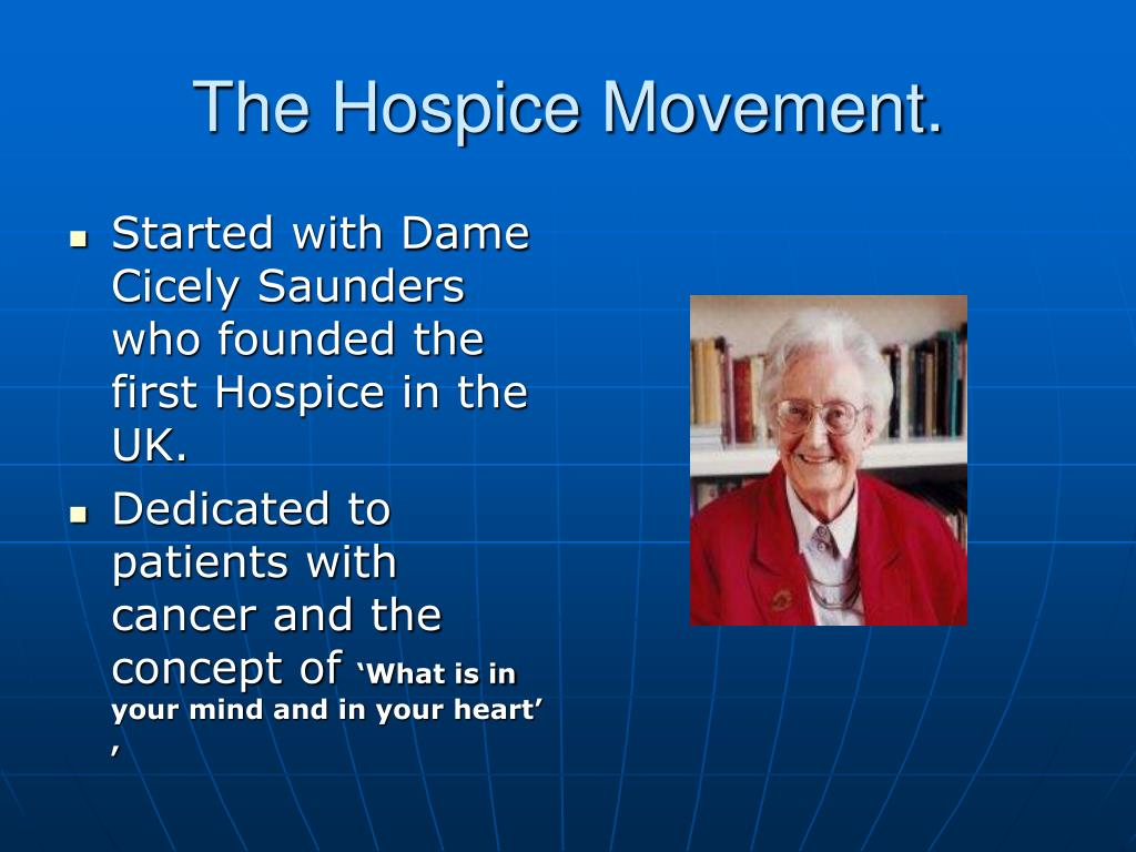 The Hospice Movement.