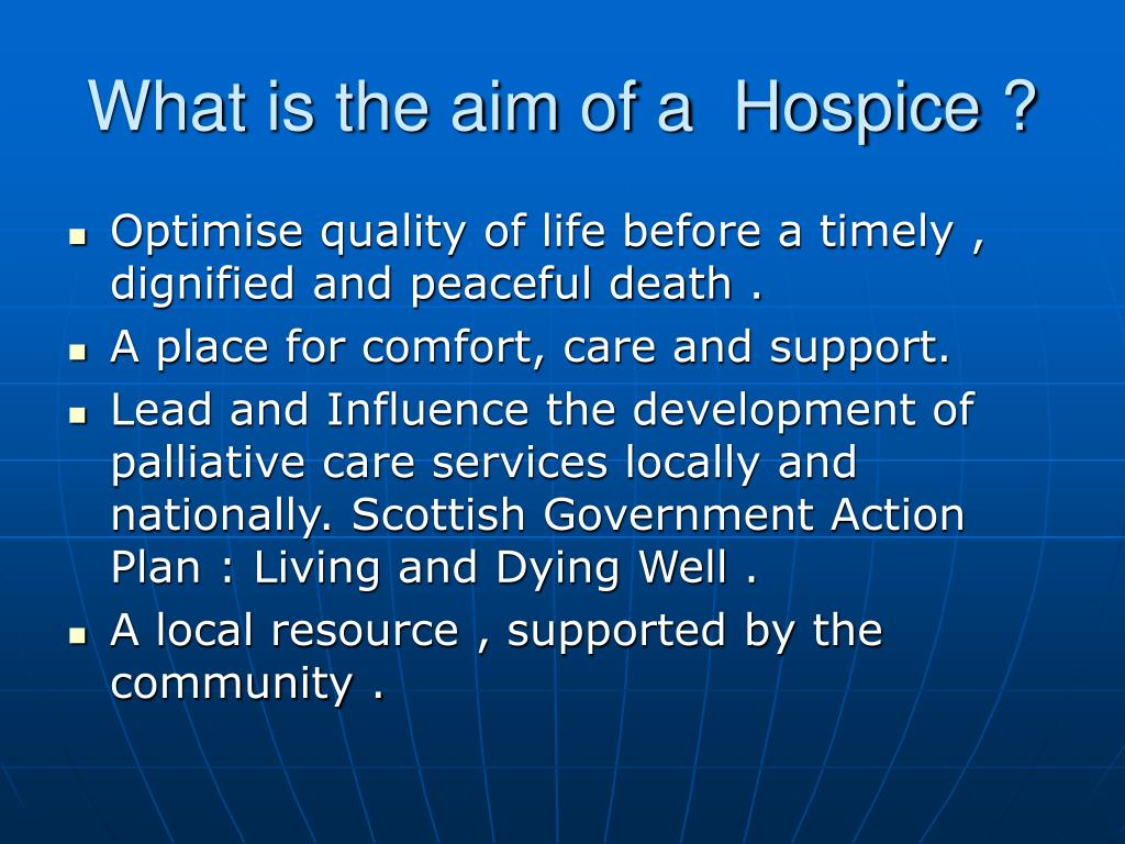 What is the aim of a  Hospice ?