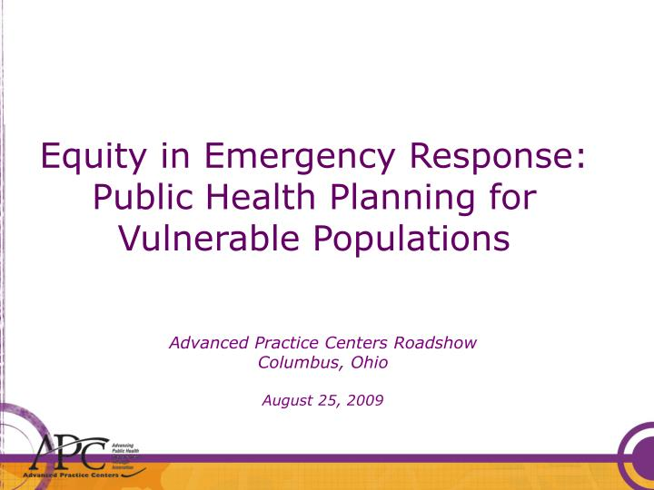 Equity in emergency response public health planning for vulnerable populations