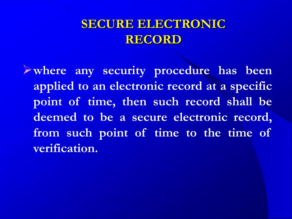 SECURE ELECTRONIC RECORD