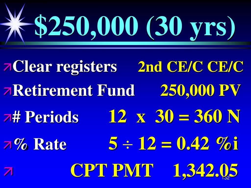 $250,000 (30 yrs)