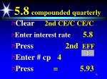5 8 compounded quarterly