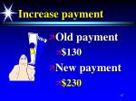 increase payment