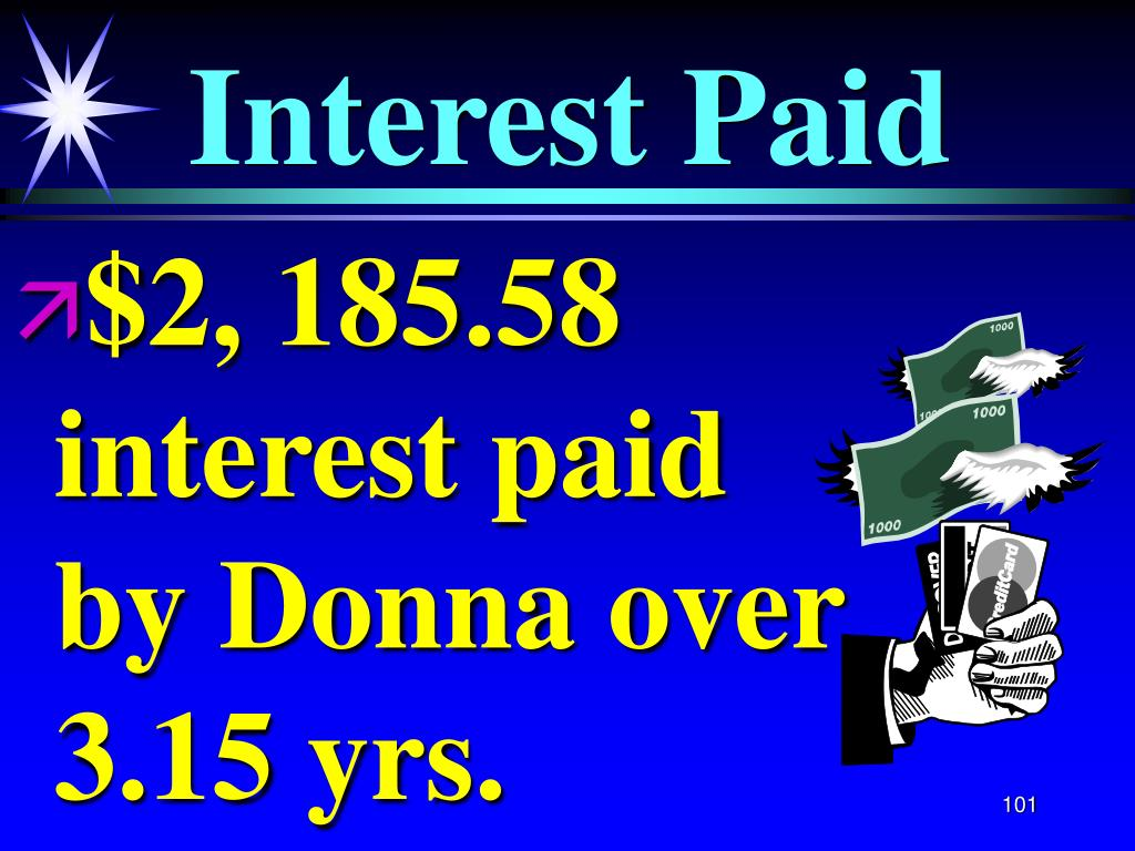 $2, 185.58   interest paid   by Donna over 3.15 yrs.