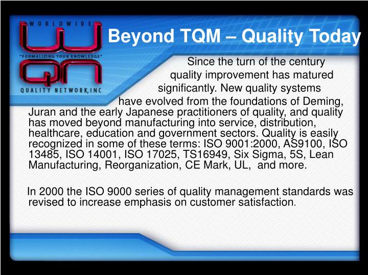 Beyond TQM – Quality Today