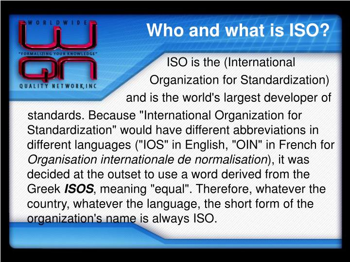 Who and what is ISO?