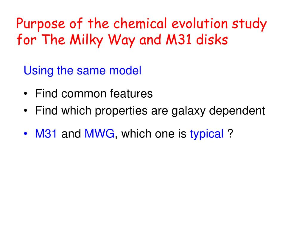 Purpose of the chemical evolution study