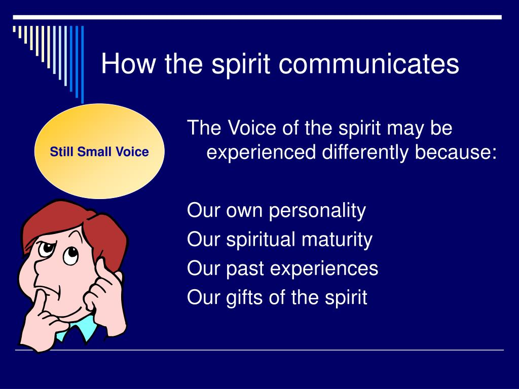 How the spirit communicates