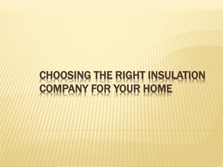 Choosing the right insulation company for your home l.jpg