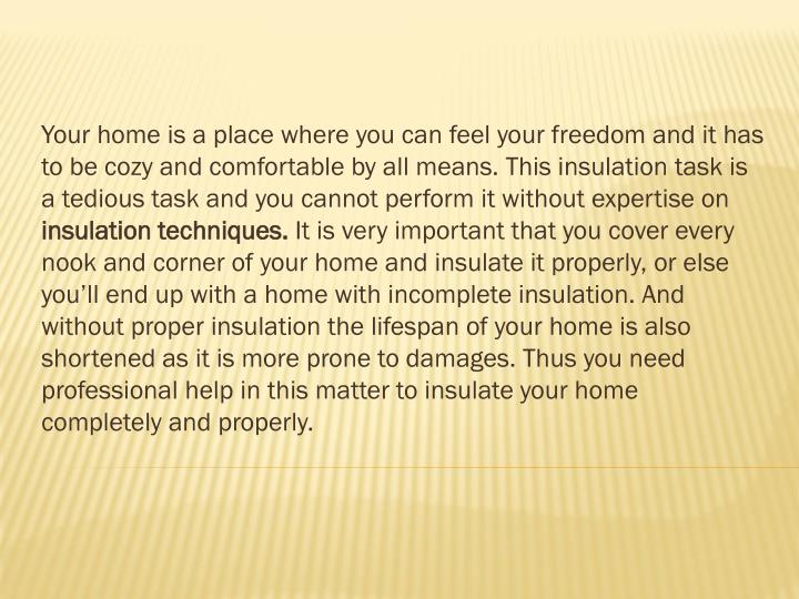 Your home is a place where you can feel your freedom and it has to be cozy and comfortable by all me...