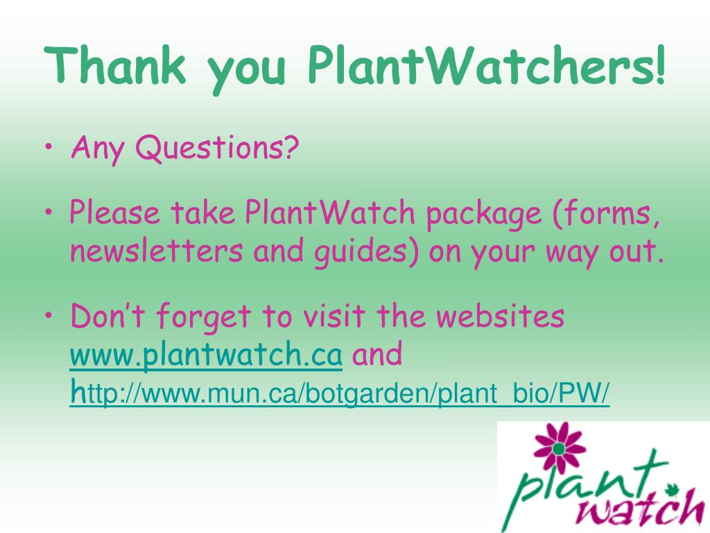 Thank you PlantWatchers!