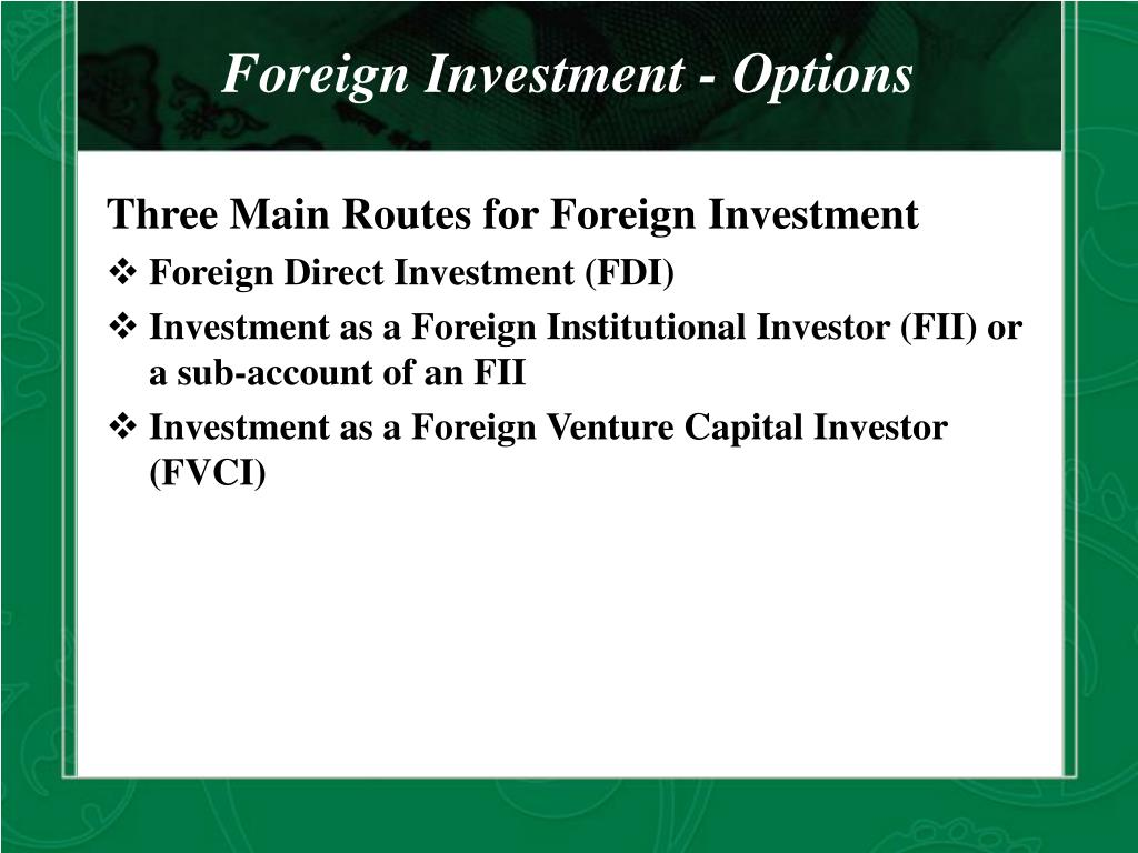 Foreign Investment - Options