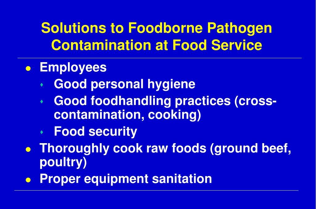 Solutions to Foodborne Pathogen Contamination at Food Service