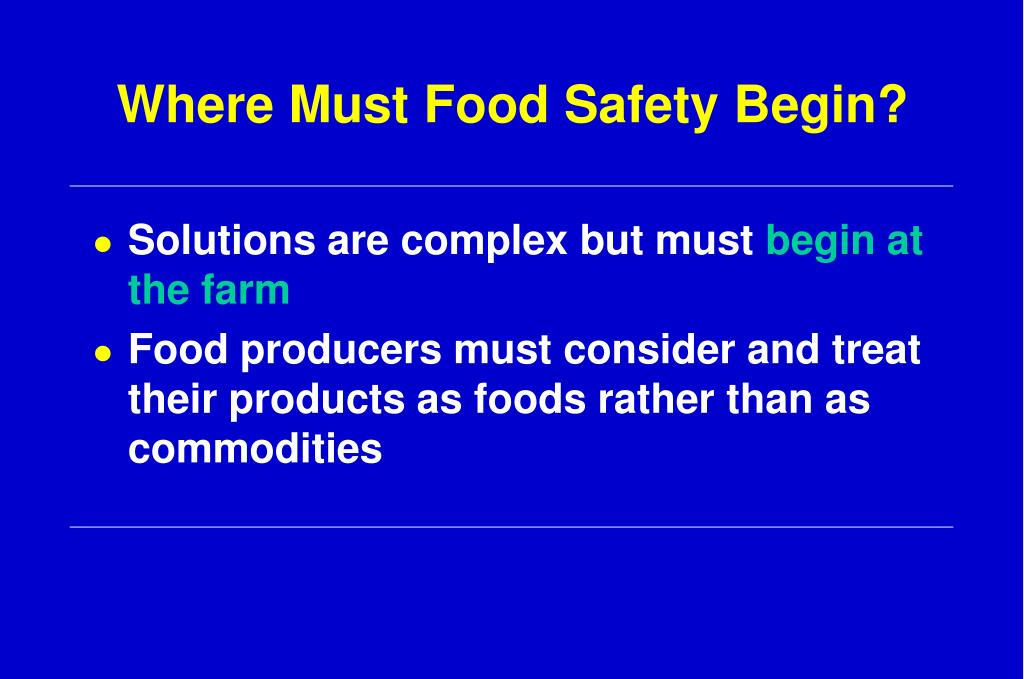 Where Must Food Safety Begin?