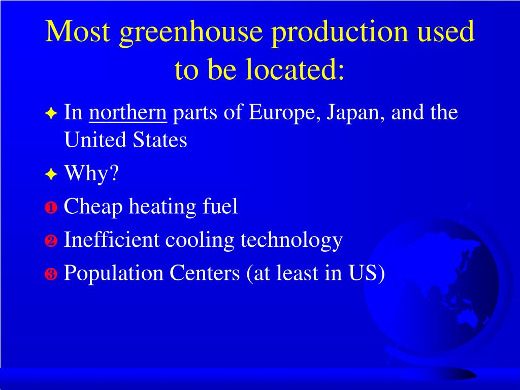 Most greenhouse production used to be located: