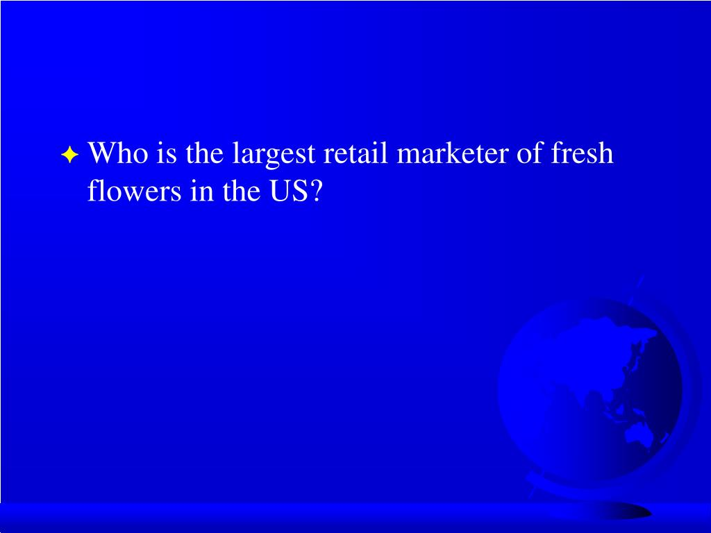 Who is the largest retail marketer of fresh flowers in the US?