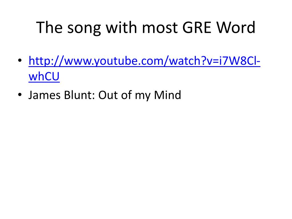 The song with most GRE Word