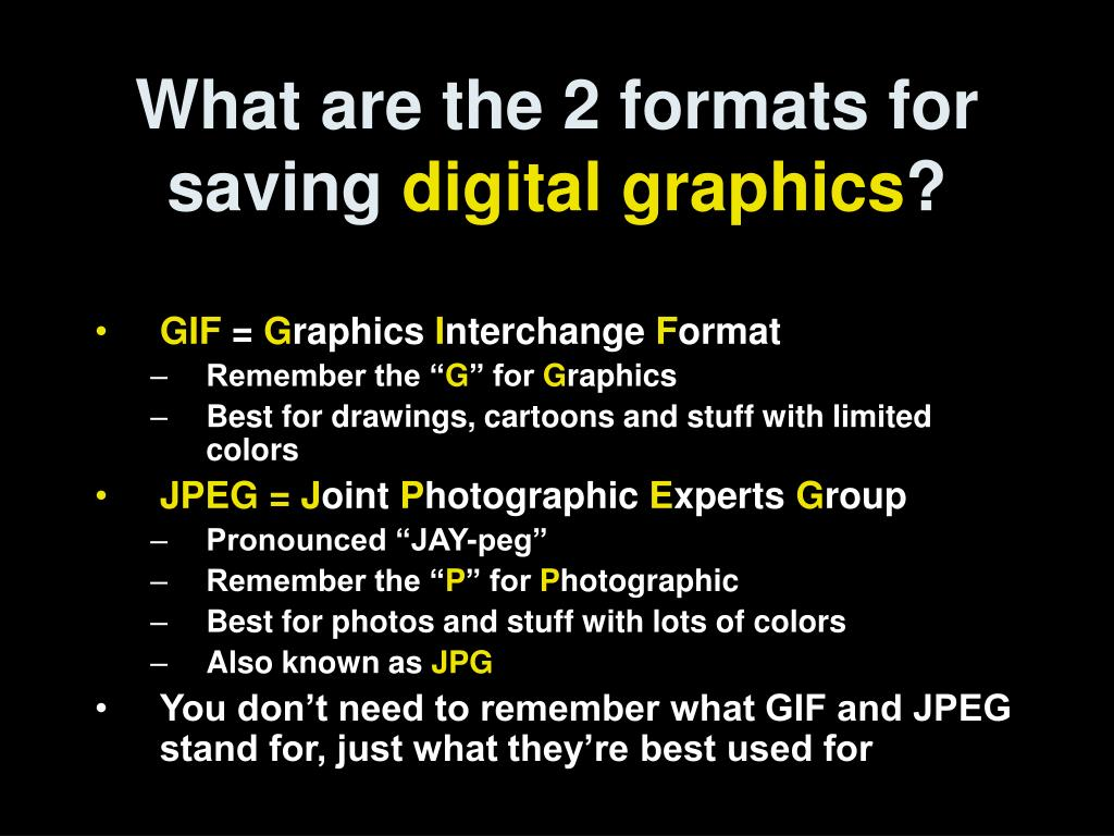 What are the 2 formats for saving