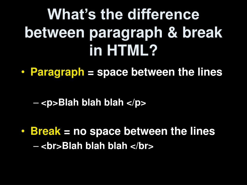 What's the difference between paragraph & break in HTML?