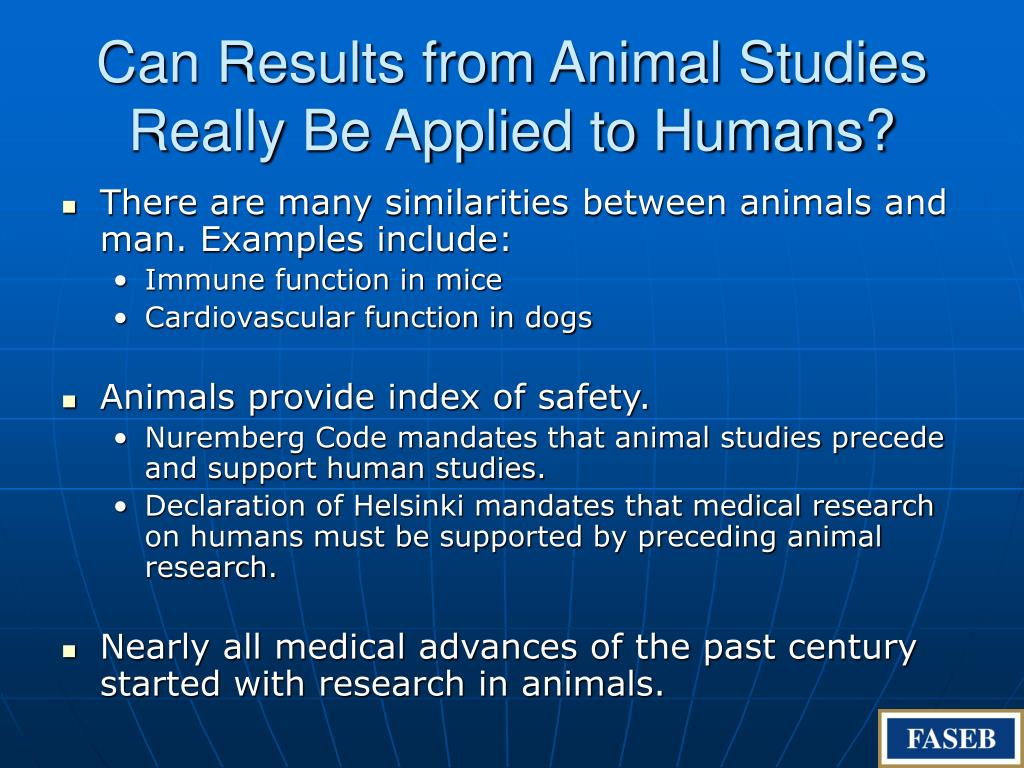 Can Results from Animal Studies Really Be Applied to Humans?