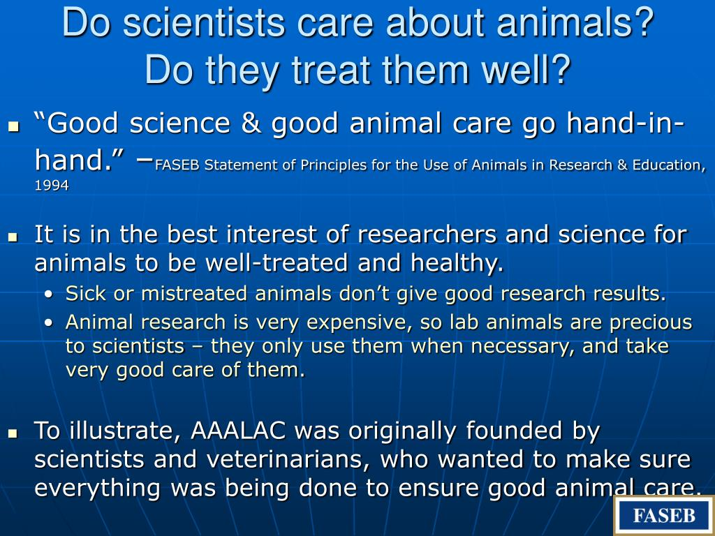 Do scientists care about animals? Do they treat them well?