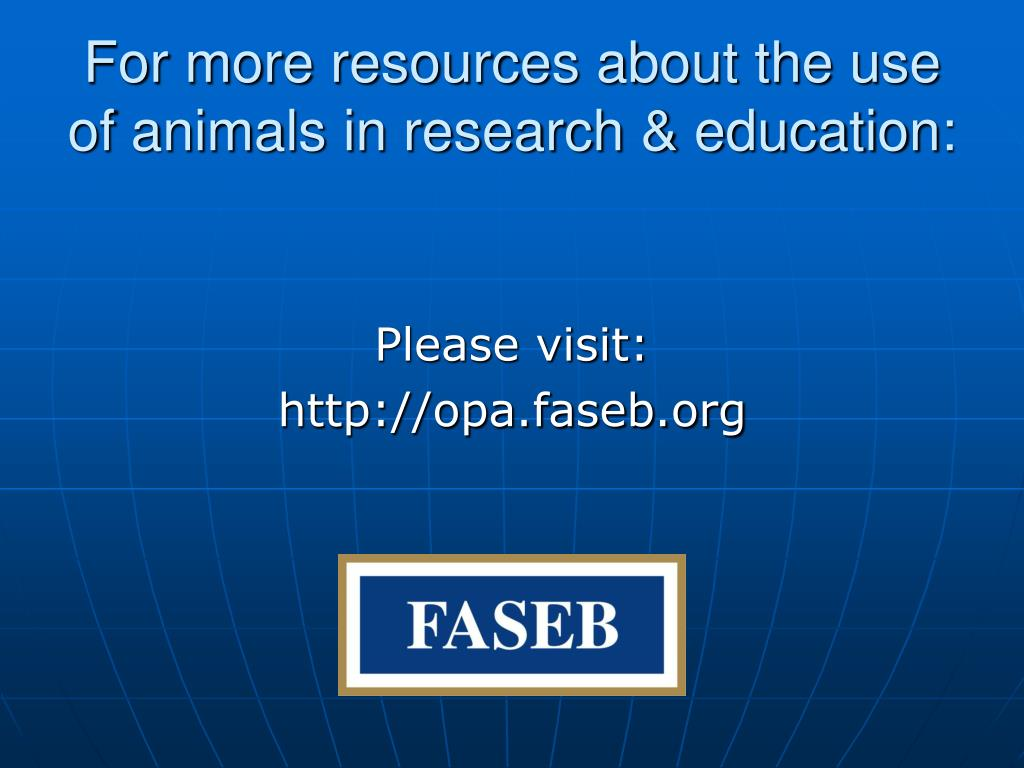For more resources about the use of animals in research & education: