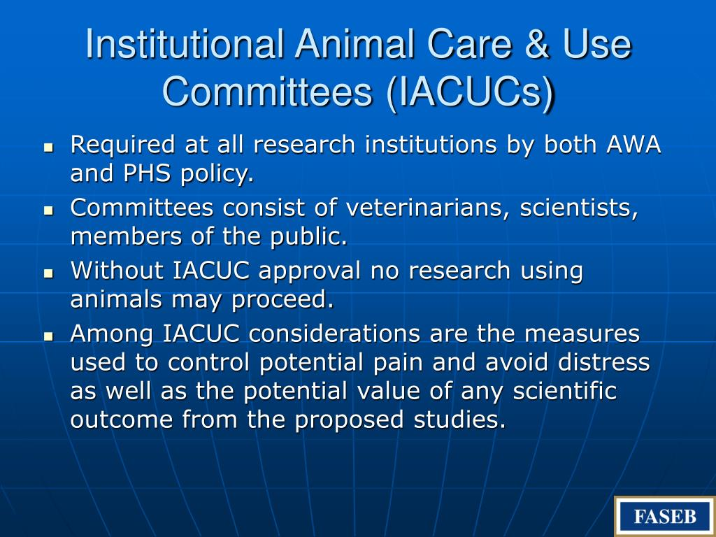 Institutional Animal Care & Use Committees (IACUCs)
