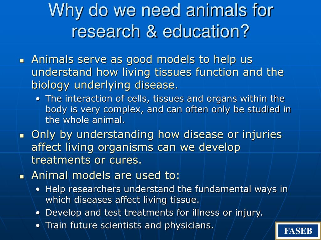Why do we need animals for research & education?