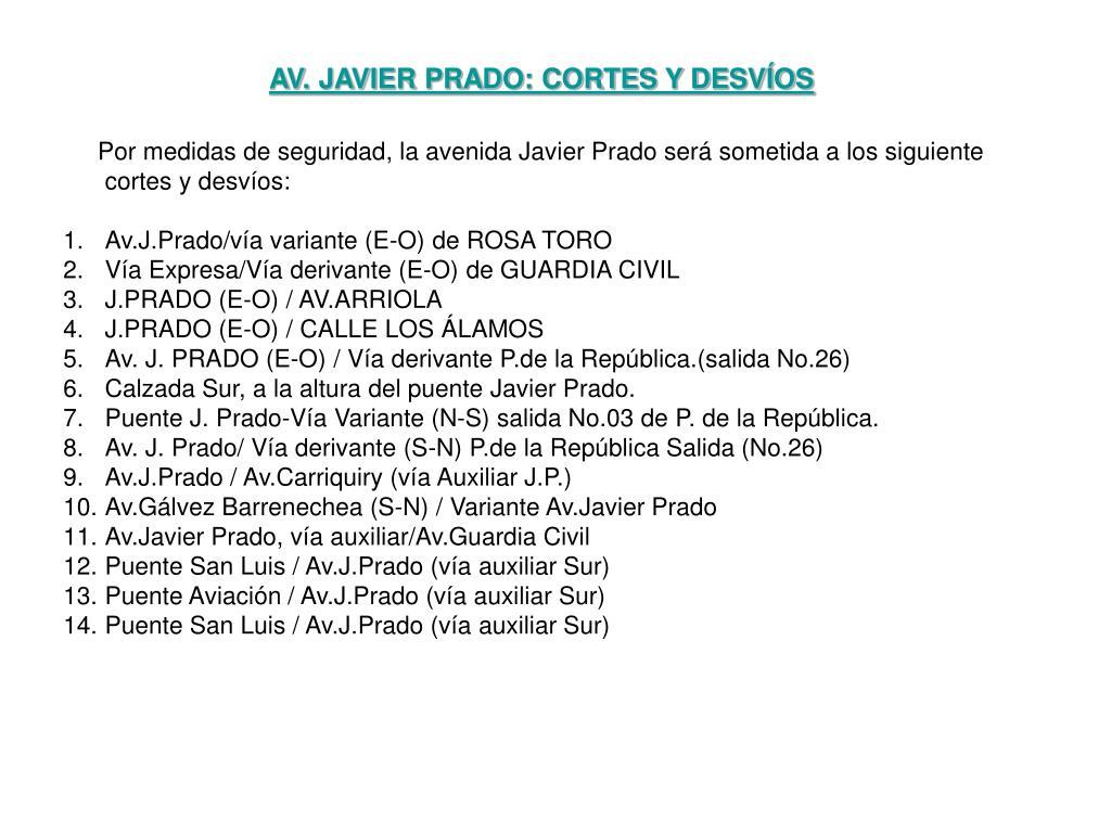 AV. JAVIER PRADO: CORTES Y DESVÍOS