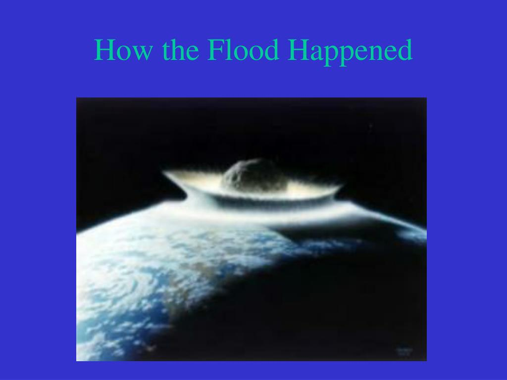 How the Flood Happened